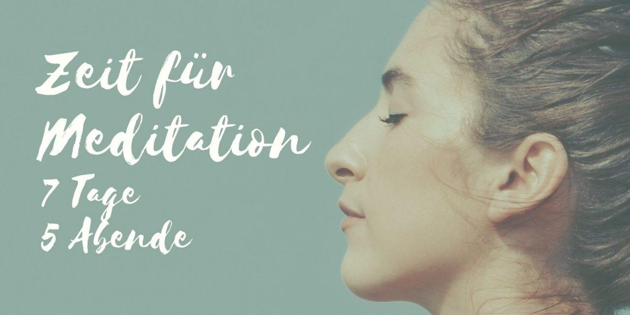 Zeit für Meditation – Dein 7 Tage online Meditations Special